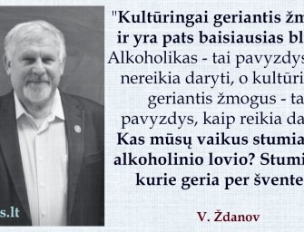 "V. Ždanov: ""Apie kultūringus alkoholikus"""